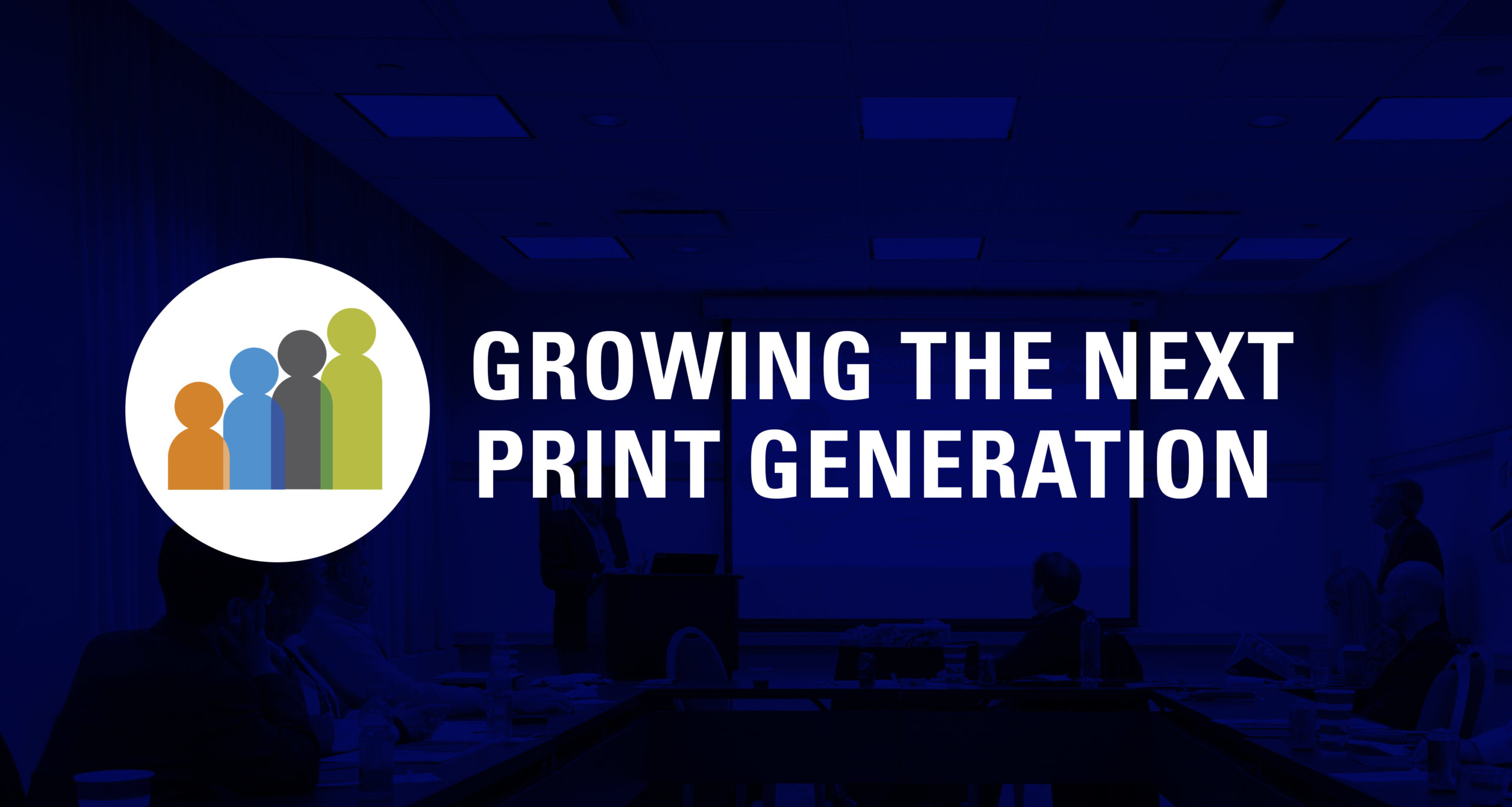 Growing the Next Print Generation
