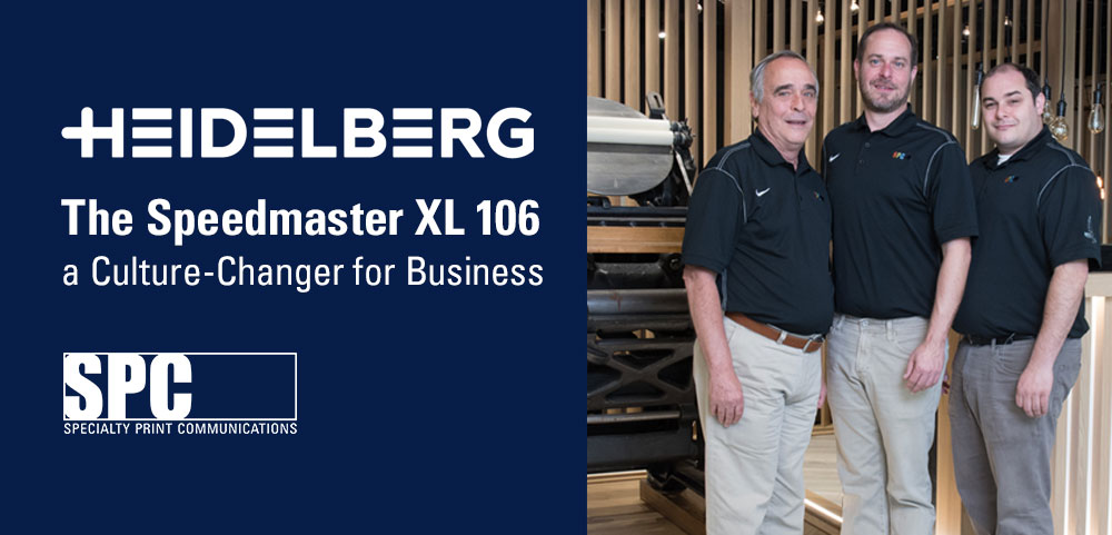 Specialty Print Communications Believes Heidelberg's Speedmaster XL 106 is a Culture-Changer for Business