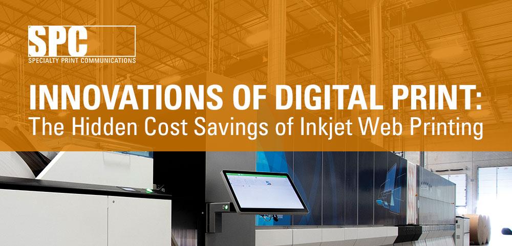 Innovations in Digital Print: Hidden Cost Savings of Inkjet Web Printing