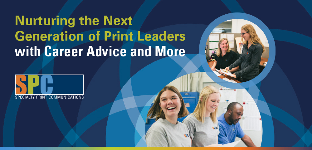 Nurturing the Next Generation of Print Leaders with Career Advice and More