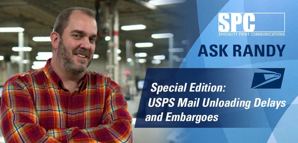 Ask Randy: Special Edition, USPS Mail Unloading Delays and Embargoes
