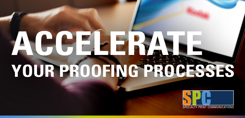 Accelerate Your Proofing Process