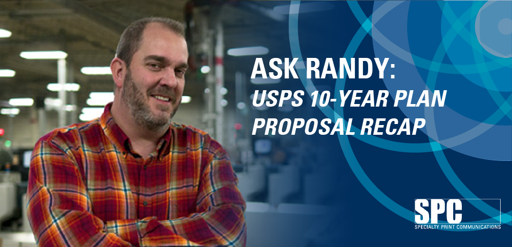 Ask Randy: USPS 10-Year Plan Proposal Recap