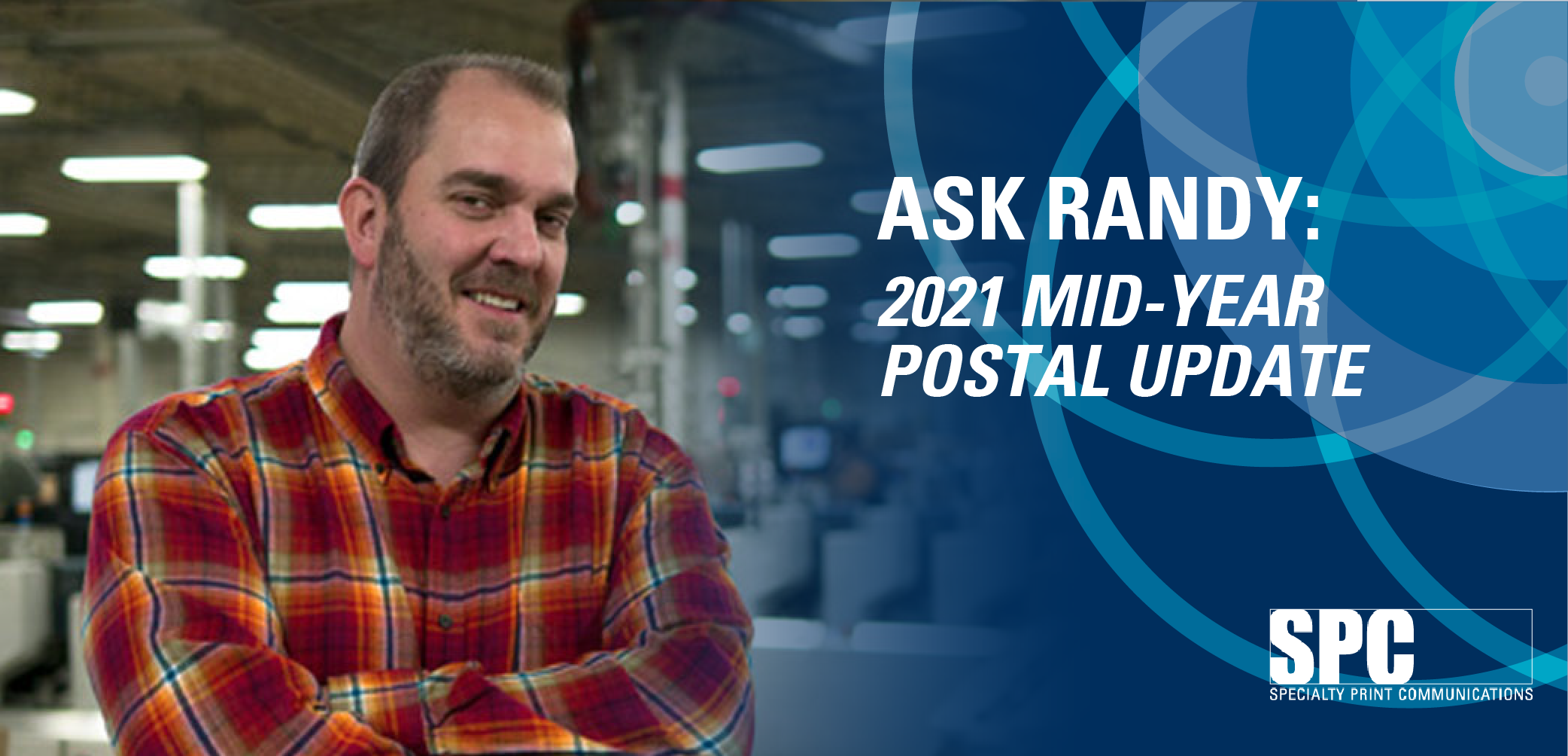 Ask Randy: 2021 Mid-Year Postal Update