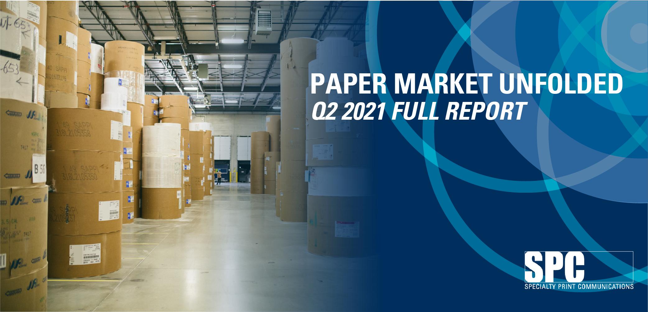 PAPER MARKET UNFOLDED: Q2 2021 FULL REPORT