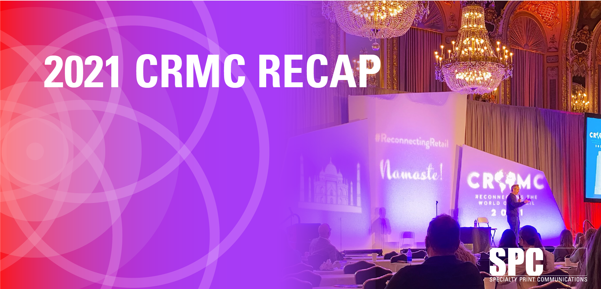 Retailers Get More Personal at 2021 CRMC Event